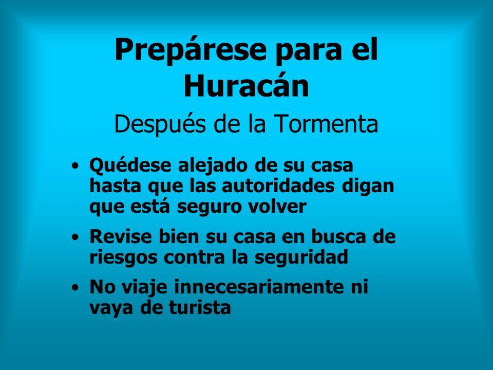 Prepárese para el Huracán Después de la Tormenta