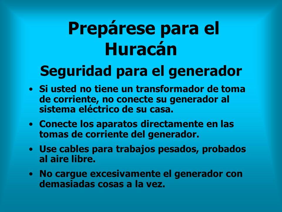 Prepárese para el Huracán Seguridad para el generador