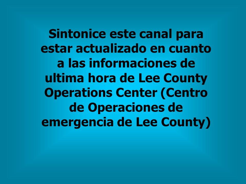 Sintonice este canal para estar actualizado en cuanto a las informaciones de ultima hora de Lee County Operations Center (Centro de Operaciones de emergencia de Lee County)