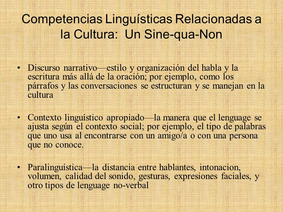 Competencias Linguísticas Relacionadas a la Cultura: Un Sine-qua-Non