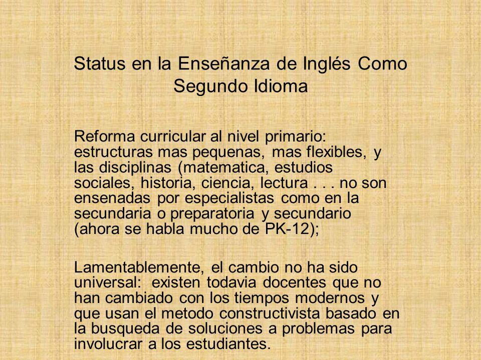 Status en la Enseñanza de Inglés Como Segundo Idioma