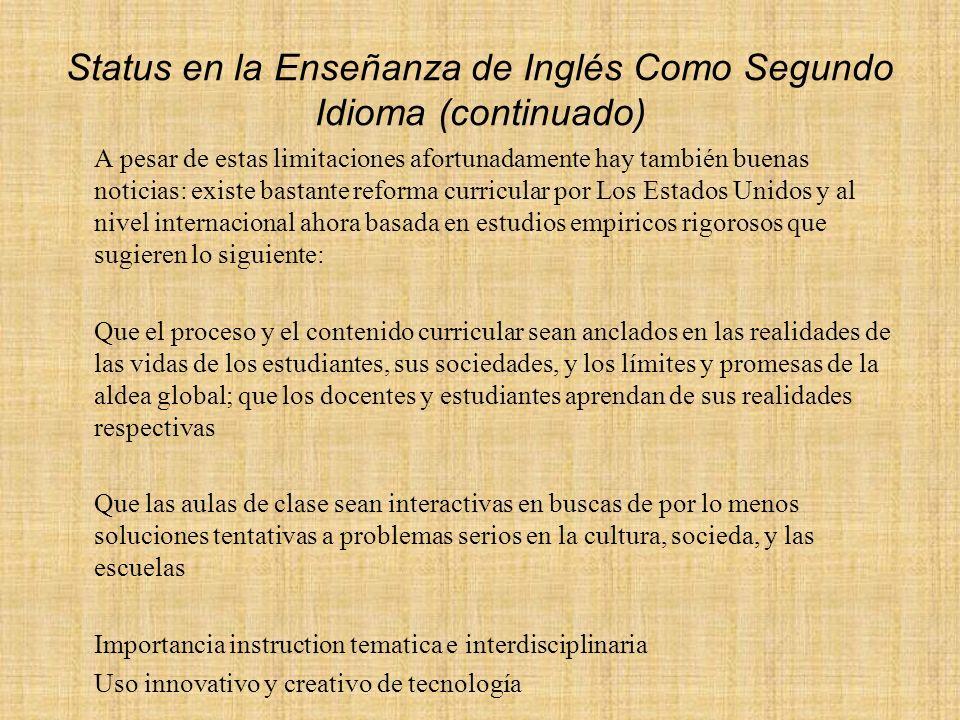 Status en la Enseñanza de Inglés Como Segundo Idioma (continuado)