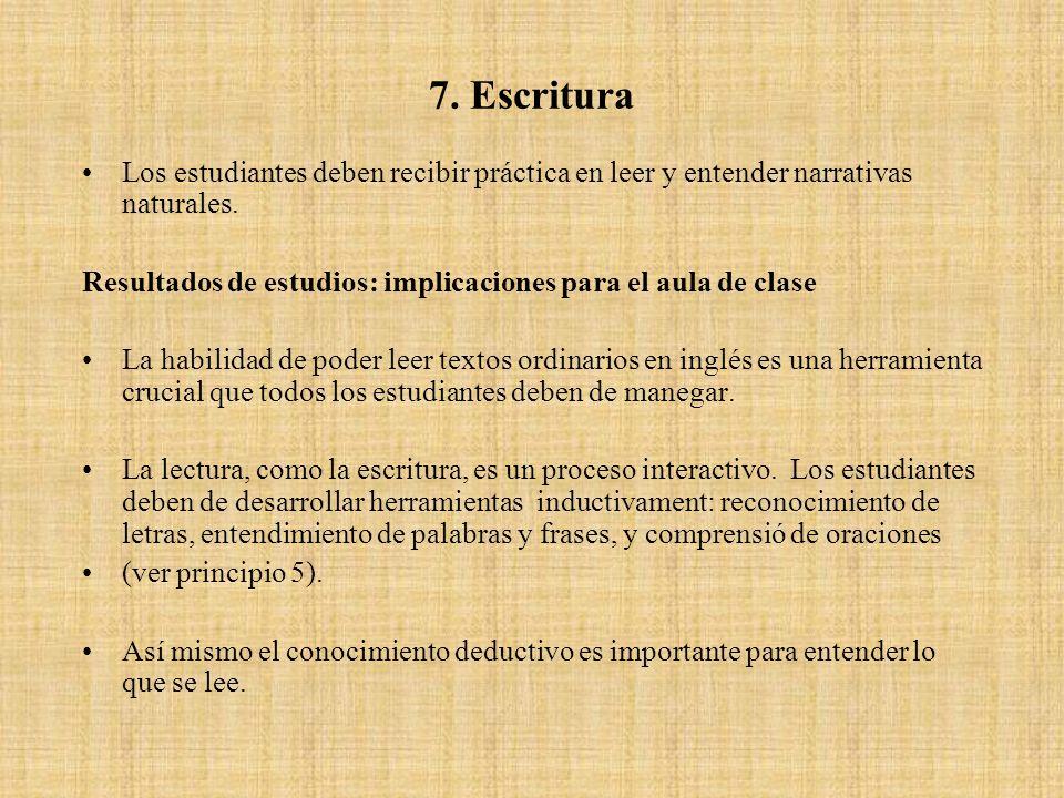 7. Escritura Los estudiantes deben recibir práctica en leer y entender narrativas naturales.