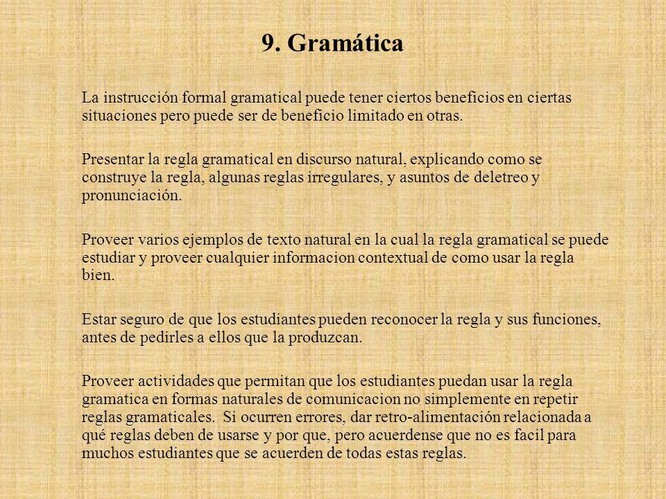 9. Gramática La instrucción formal gramatical puede tener ciertos beneficios en ciertas situaciones pero puede ser de beneficio limitado en otras.