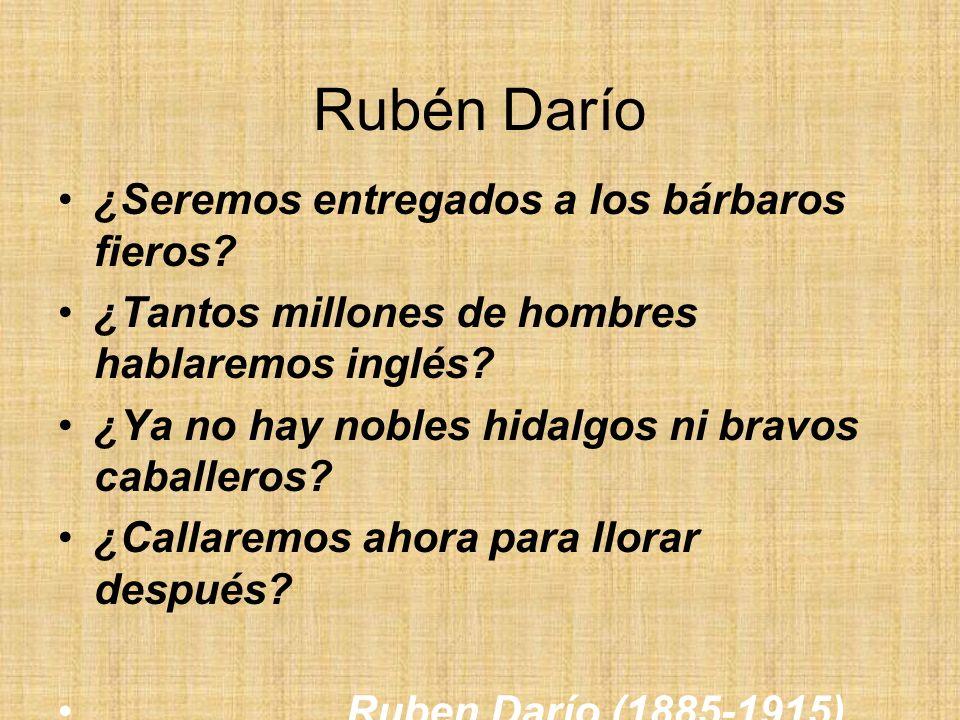 Rubén Darío ¿Seremos entregados a los bárbaros fieros