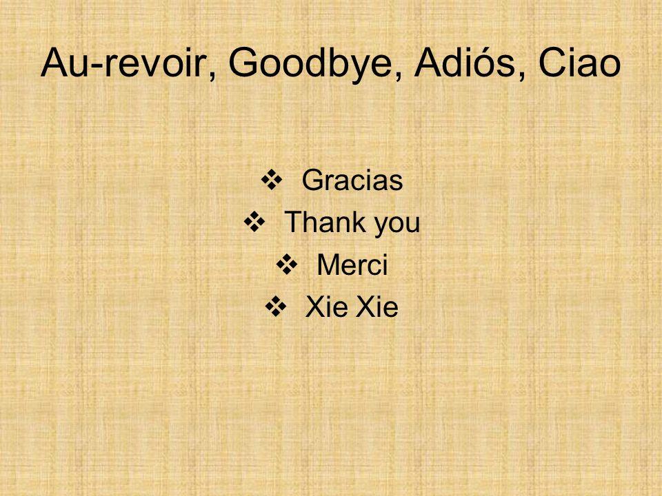 Au-revoir, Goodbye, Adiós, Ciao