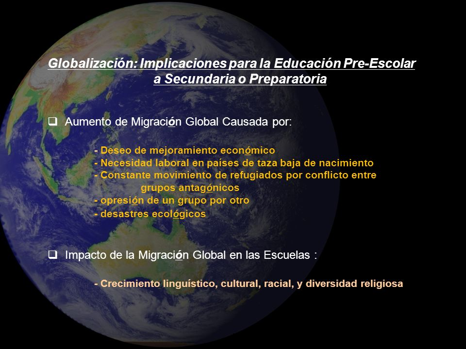 Globalización: Implicaciones para la Educación Pre-Escolar a Secundaria o Preparatoria