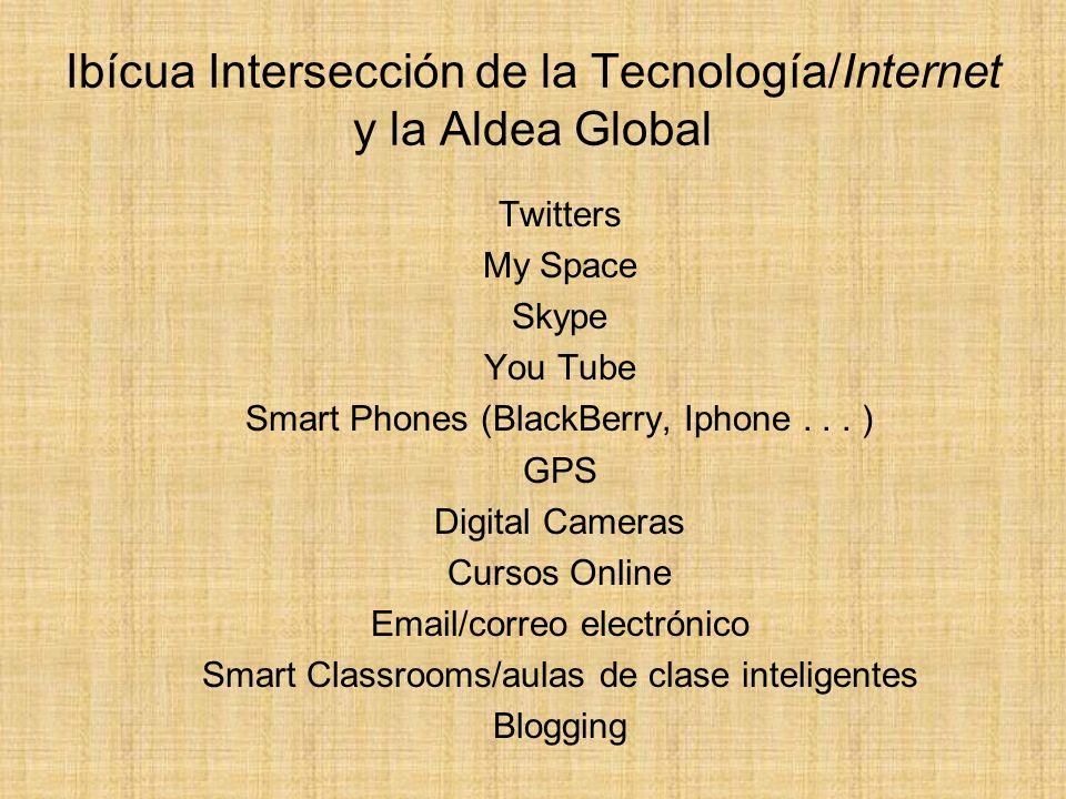 Ibícua Intersección de la Tecnología/Internet y la Aldea Global