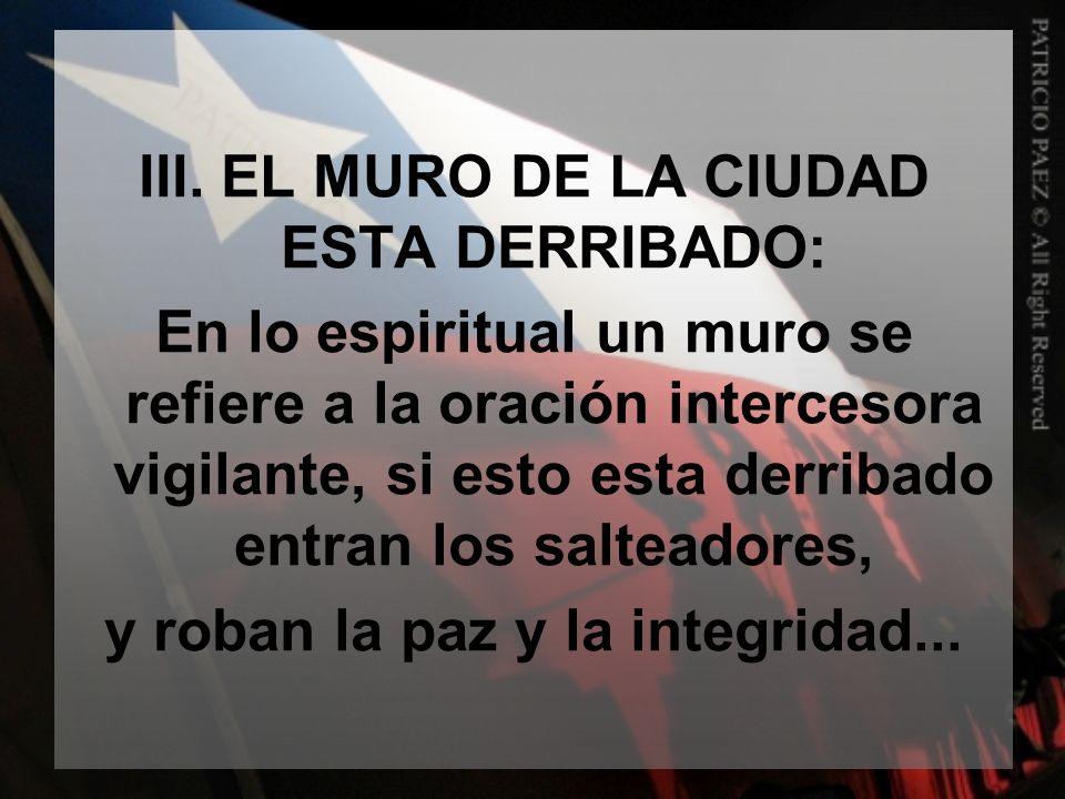 III. EL MURO DE LA CIUDAD ESTA DERRIBADO: