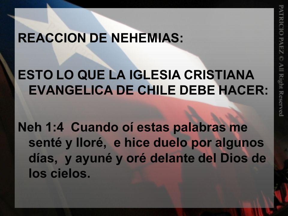 REACCION DE NEHEMIAS: ESTO LO QUE LA IGLESIA CRISTIANA EVANGELICA DE CHILE DEBE HACER:
