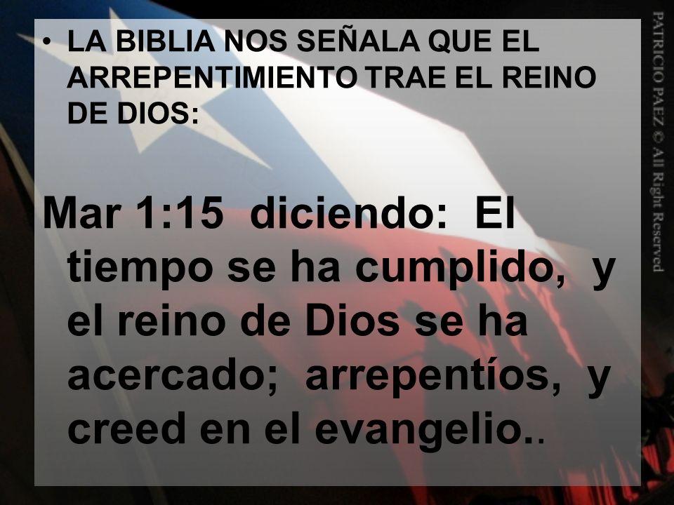 LA BIBLIA NOS SEÑALA QUE EL ARREPENTIMIENTO TRAE EL REINO DE DIOS: