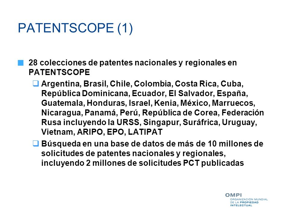 PATENTSCOPE (1) 28 colecciones de patentes nacionales y regionales en PATENTSCOPE.