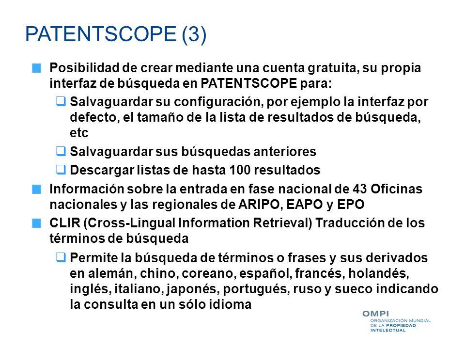 PATENTSCOPE (3) Posibilidad de crear mediante una cuenta gratuita, su propia interfaz de búsqueda en PATENTSCOPE para:
