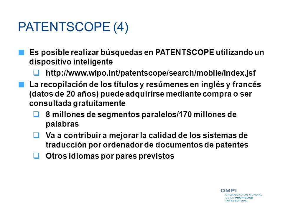 PATENTSCOPE (4) Es posible realizar búsquedas en PATENTSCOPE utilizando un dispositivo inteligente.