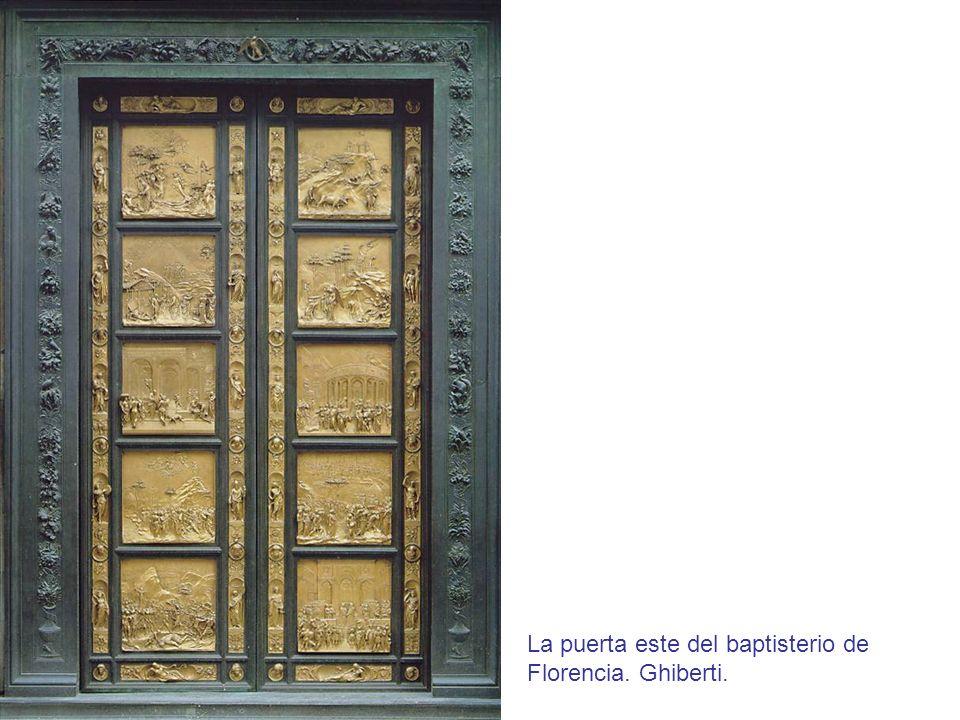 La puerta este del baptisterio de Florencia. Ghiberti.