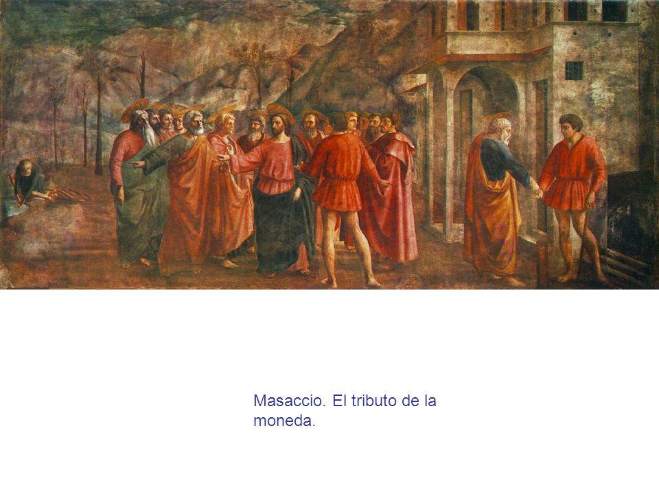 Masaccio. El tributo de la moneda.
