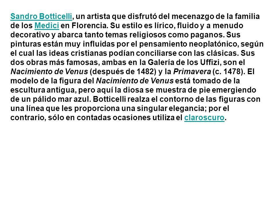 Sandro Botticelli, un artista que disfrutó del mecenazgo de la familia de los Medici en Florencia.