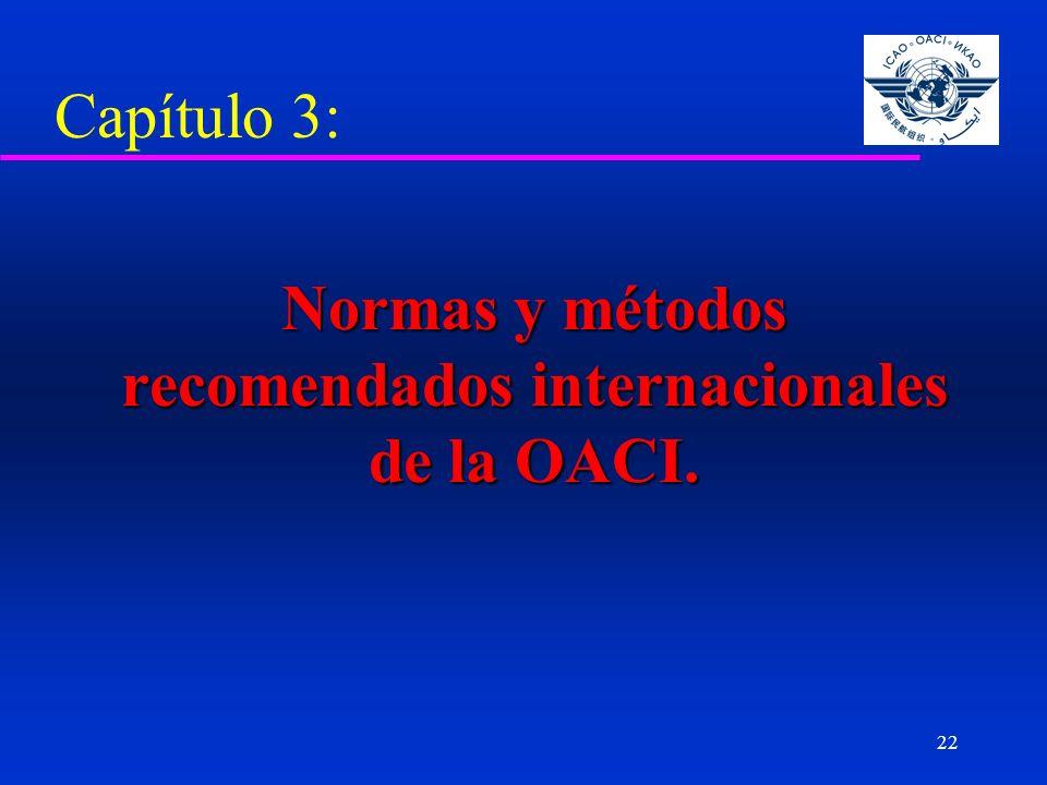 Normas y métodos recomendados internacionales de la OACI.