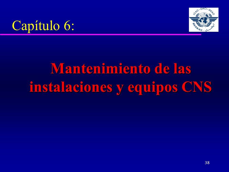 Mantenimiento de las instalaciones y equipos CNS