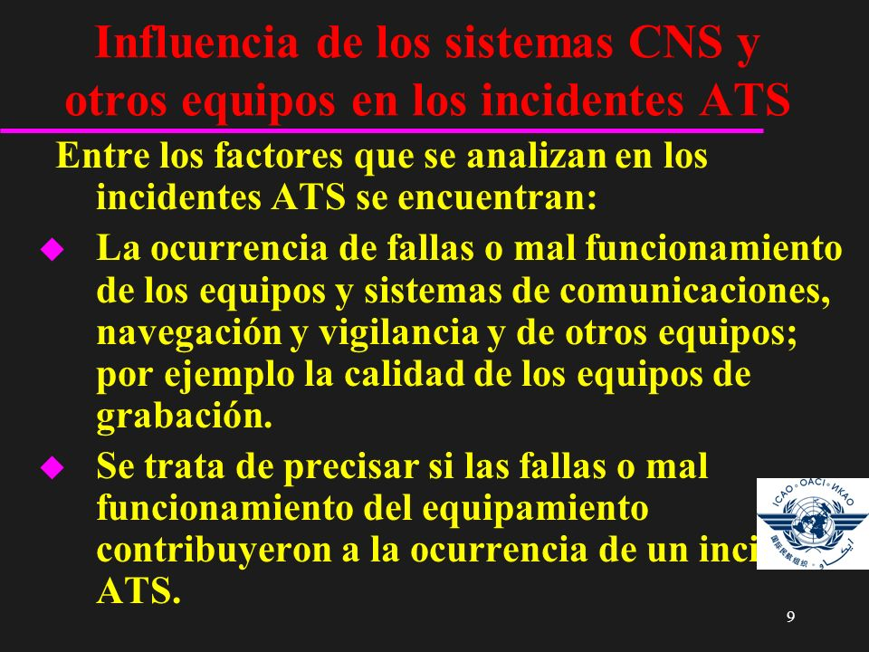 Influencia de los sistemas CNS y otros equipos en los incidentes ATS