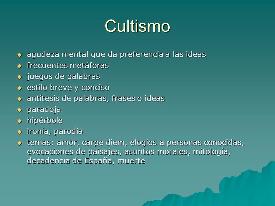 Cultismo agudeza mental que da preferencia a las ideas