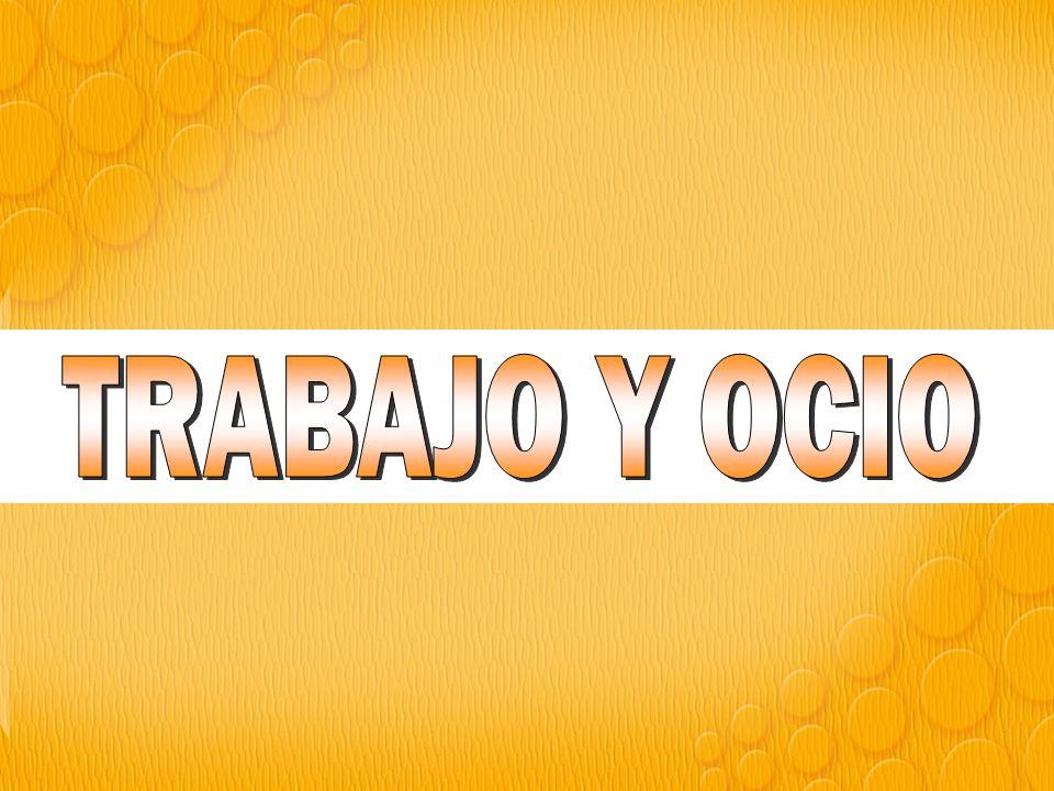 TRABAJO Y OCIO