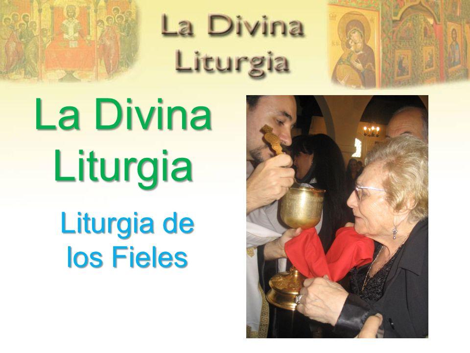La Divina Liturgia Liturgia de los Fieles