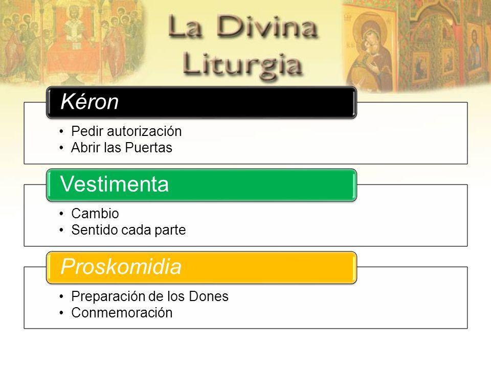 Kéron Vestimenta Proskomidia Pedir autorización Abrir las Puertas