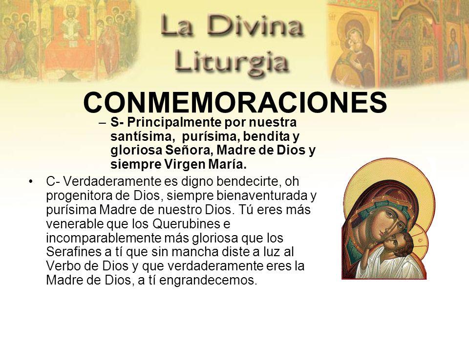 CONMEMORACIONES S- Principalmente por nuestra santísima, purísima, bendita y gloriosa Señora, Madre de Dios y siempre Virgen María.