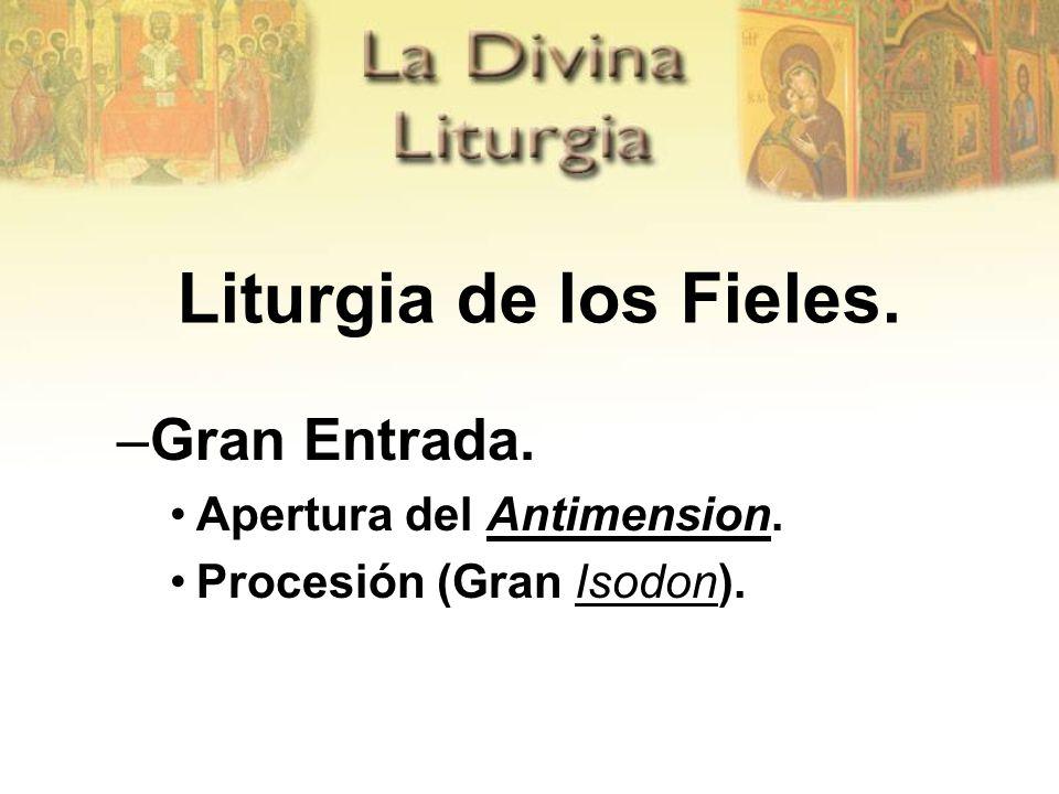 Liturgia de los Fieles. Gran Entrada. Apertura del Antimension.