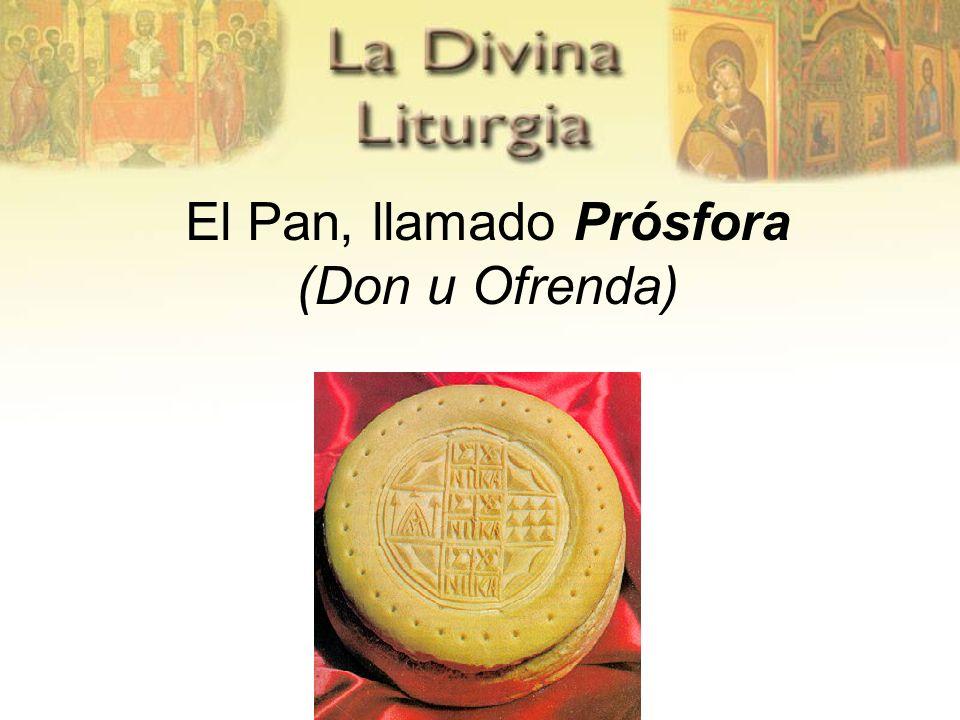 El Pan, llamado Prósfora (Don u Ofrenda)