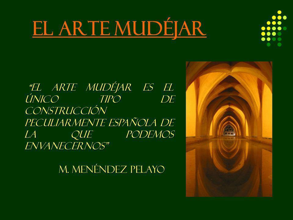 EL ARTE MUDÉJAR M. Menéndez Pelayo
