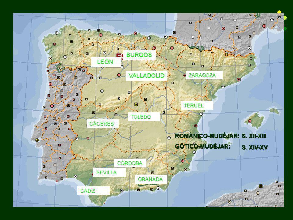 BURGOS LEÓN VALLADOLID ROMÁNICO-MUDÉJAR: GÓTICO-MUDÉJAR: S. XII-XIII
