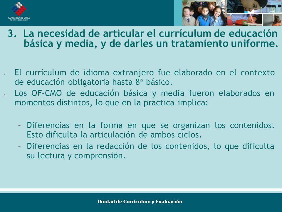 3. La necesidad de articular el currículum de educación básica y media, y de darles un tratamiento uniforme.