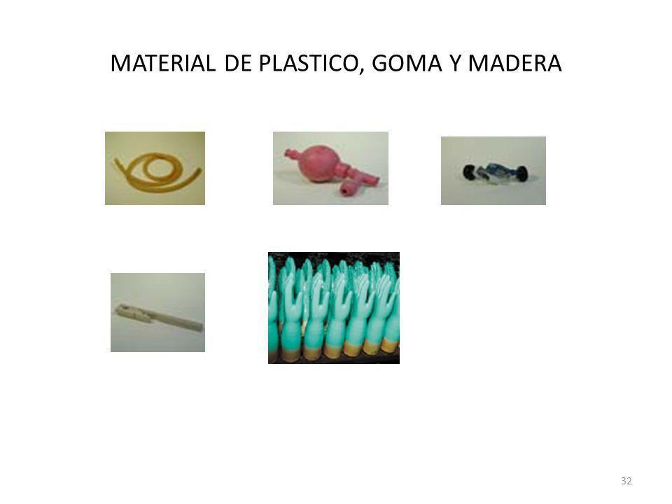 MATERIAL DE PLASTICO, GOMA Y MADERA