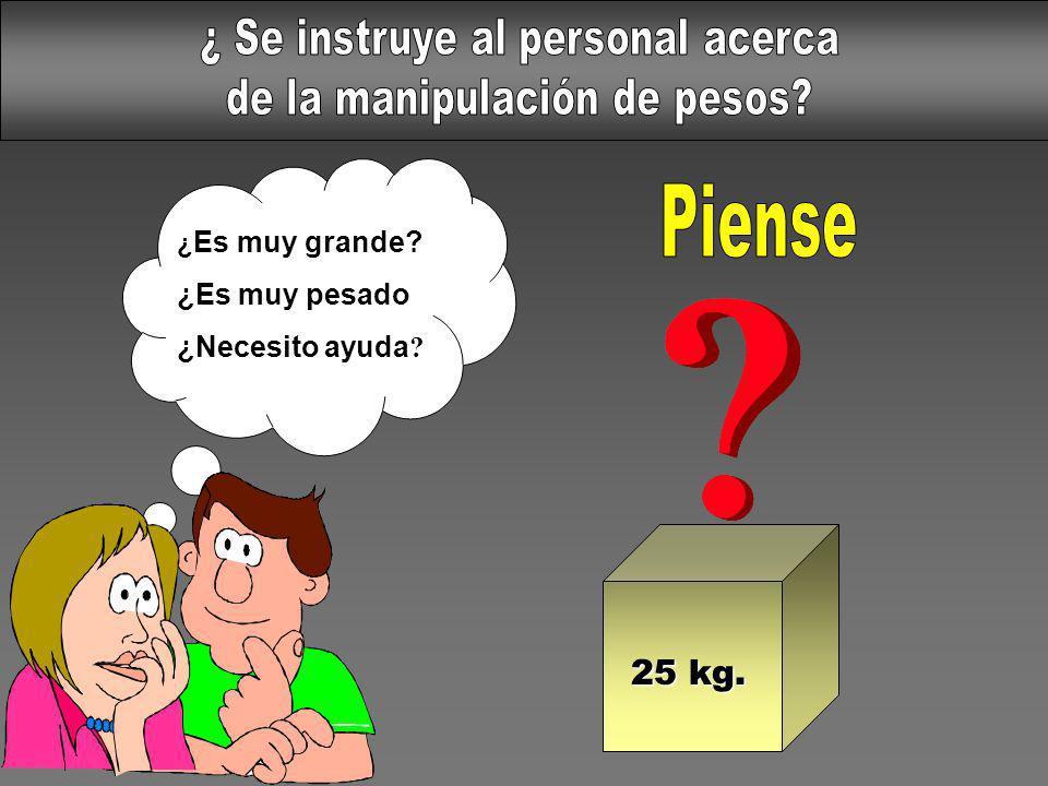Piense ¿ Se instruye al personal acerca de la manipulación de pesos