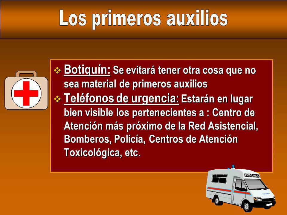 Los primeros auxilios Botiquín: Se evitará tener otra cosa que no sea material de primeros auxilios.
