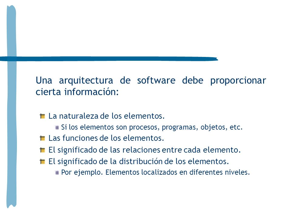 Una arquitectura de software debe proporcionar cierta información: