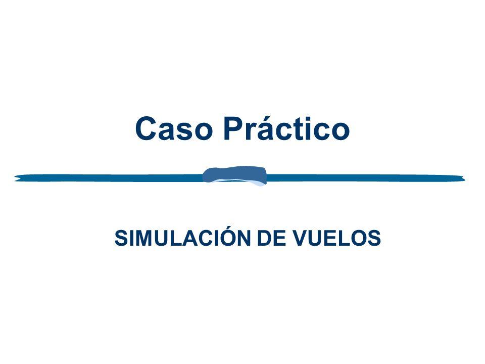Caso Práctico SIMULACIÓN DE VUELOS
