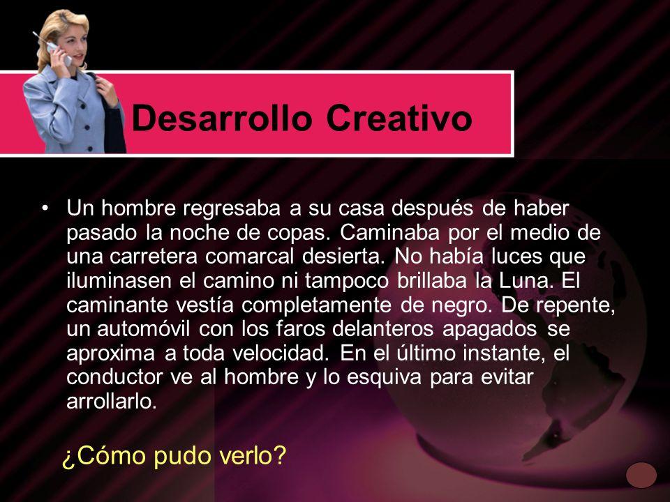 Desarrollo Creativo ¿Cómo pudo verlo