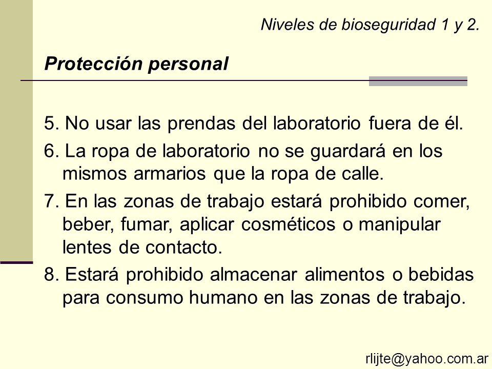 5. No usar las prendas del laboratorio fuera de él.