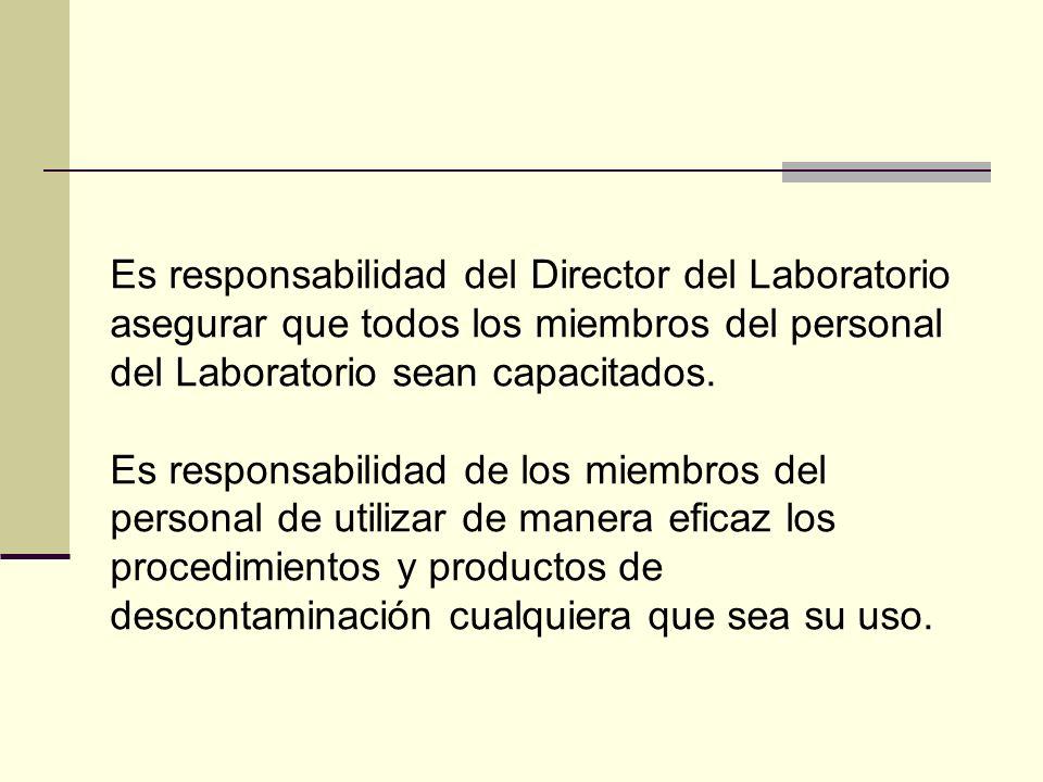 Es responsabilidad del Director del Laboratorio asegurar que todos los miembros del personal del Laboratorio sean capacitados.