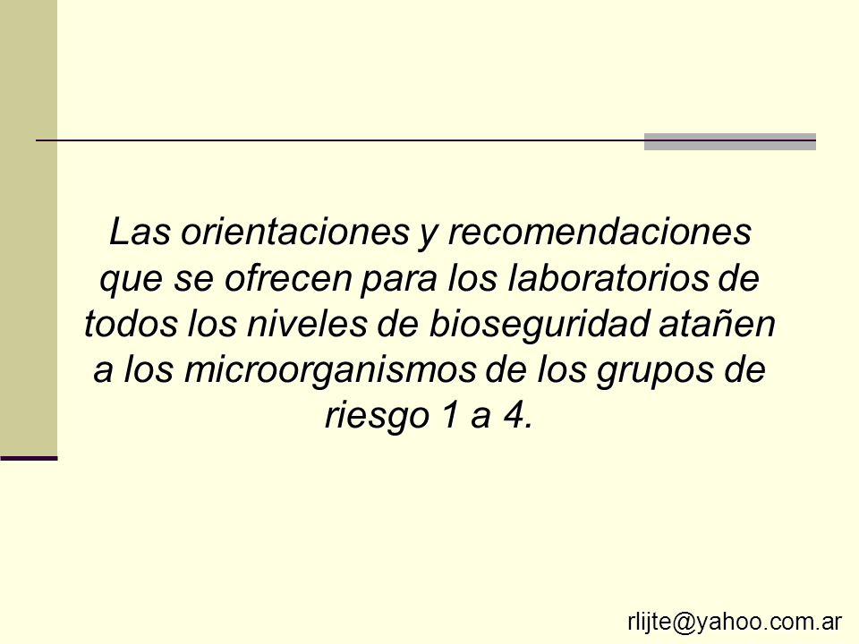 Las orientaciones y recomendaciones que se ofrecen para los laboratorios de todos los niveles de bioseguridad atañen a los microorganismos de los grupos de riesgo 1 a 4.