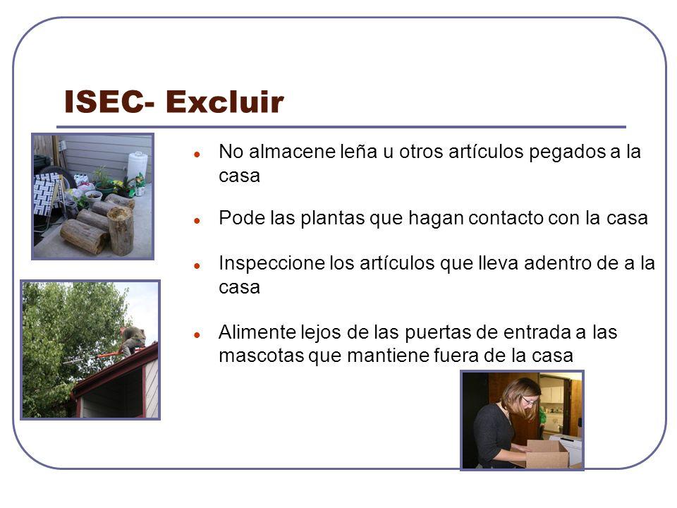 ISEC- Excluir No almacene leña u otros artículos pegados a la casa