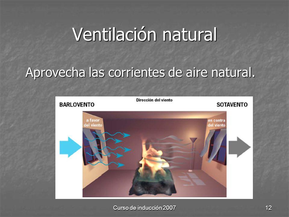 Ventilación natural Aprovecha las corrientes de aire natural.