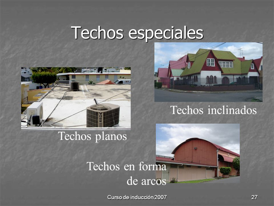 Techos especiales Techos inclinados Techos planos