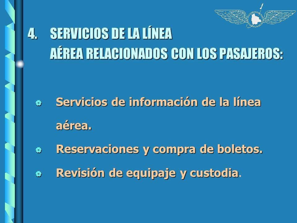 4. SERVICIOS DE LA LÍNEA AÉREA RELACIONADOS CON LOS PASAJEROS: