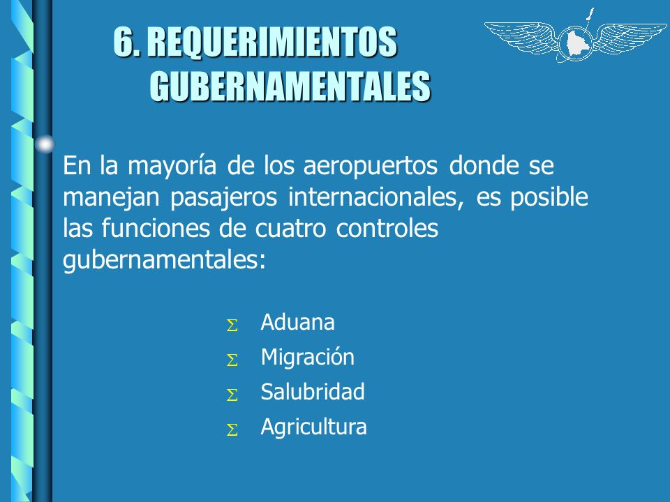 6. REQUERIMIENTOS GUBERNAMENTALES