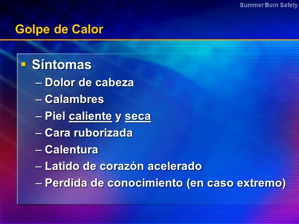 Síntomas Golpe de Calor Dolor de cabeza Calambres Piel caliente y seca