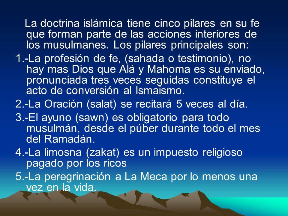 La doctrina islámica tiene cinco pilares en su fe que forman parte de las acciones interiores de los musulmanes. Los pilares principales son: